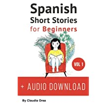 Spanish: Short Stories for Beginners: Improve your reading and listening skills in Spanish