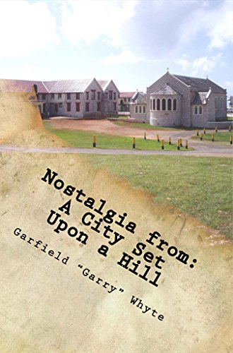 - Nostalgia from: A City Set Upon a Hill: Memories of Boarding School; Seven years ... seven damn good years