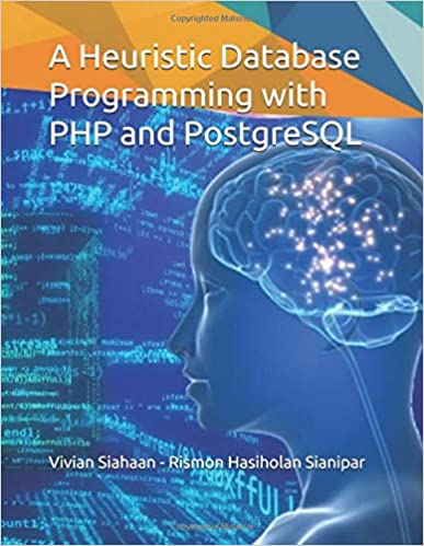 A Heuristic Database Programming with PHP and PostgreSQL