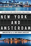 img - for New York and Amsterdam: Immigration and the New Urban Landscape book / textbook / text book
