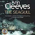 The Seagull Audiobook by Ann Cleeves Narrated by Janine Birkett