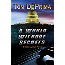 A World Without Secrets (Colton James novels Book 1) (English Edition)