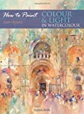 """Colour and Light in Water Colour (How to Paint)"" av Jean Haines"