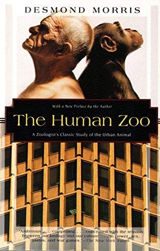 The Human Zoo: A Zoologist's Study of the Urban Animal (Kodansha Globe) by Desmond Morris (1996-03-15)