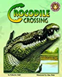 Crocodile Crossing - An Amazing Animal Adventures Book (with poster)