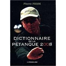 DICTIONNAIRE DE LA PETANQUE 2008