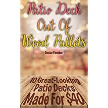 Patio Deck Out Of Wood Pallets: 10 Great-Looking Patio Decks Made For 40