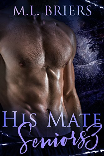 His Mate -Seniors - Book Three (His Mate - Seniors 3)