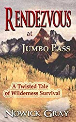Rendezvous at Jumbo Pass: A Twisted Tale of Wilderness Adventure