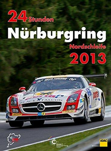 24h-rennen-nrburgring-offizielles-jahrbuch-zum-24-stunden-rennen-auf-dem-nrburgring-24-stunden-nrburgring-nordschleife-2013-jahrbuch-24-stunden-nrburgring-nordschleife