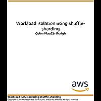 Workload Isolation Using Shuffle-Sharding (English Edition)