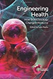 img - for Engineering Health: How Biotechnology Changed Medicine book / textbook / text book