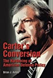 img - for Carter's Conversion: The Hardening of American Defense Policy by Brian Auten (2009-01-02) book / textbook / text book