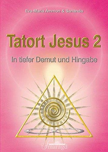 Tatort Jesus 2: In tiefer Demut und Hingabe
