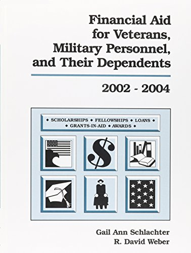Financial Aid for Veterans, Military Personnel, and Their Dependents 2002-2004
