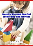 Ideas For Free And Low Cost Toddler Play And Activities