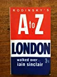 Dark Lanthorns: David Rodinsky's A-Z Walked Over by Iain Sinclair