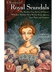 A Treasury of Royal Scandals: The Shocking True Stories History's Wickedest Weirdest MostWanton Kings Queens