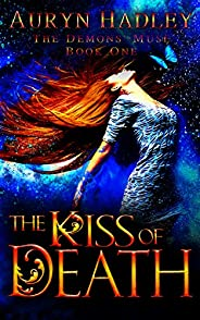 The Kiss of Death: A Reverse Harem Paranormal Romance (The Demons' Muse Boo