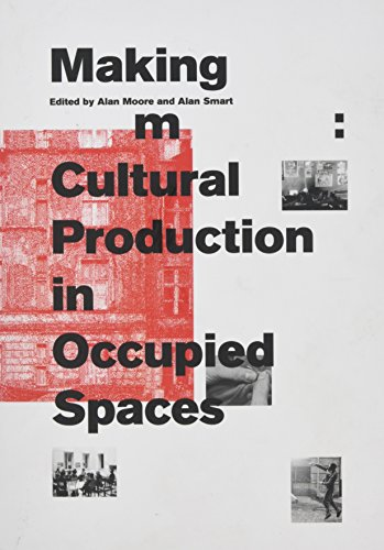 Pdf Politics Making Room: Cultural Production in Occupied Spaces