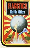 Flagstick, Keith Miles, 0750506016