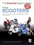Piaggio Scooters: all modern two-stroke & four-stroke automatic models 1991 to 2016 (Essential Buyer's Guide)