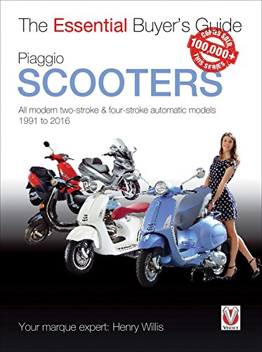 Scooter Guide Buyers - Piaggio Scooters: all modern two-stroke & four-stroke automatic models 1991 to 2016 (Essential Buyer's Guide)