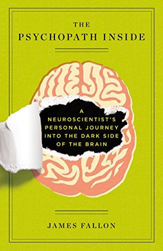 The Psychopath Inside: A Neuroscientist