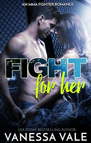 Fight For Her (MMA Fighter Romance Book (Mma Fighter)