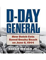 D-Day General: How Dutch Cota Saved Omaha Beach on June 6, 1945