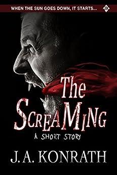 The Screaming by [Konrath, J.A.]