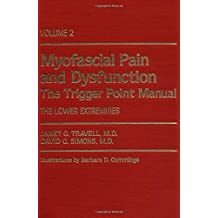 Myofascial Pain and Dysfunction: The Trigger Point Manual: Volume 2: The Lower Extremities