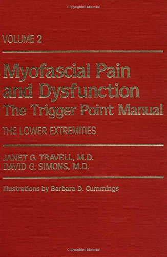 Myofascial Pain and Dysfunction: The Trigger Point Manual; Vol. 2, The Lower Extremities [Hardcover] [Oct 09, 1992] Janet G. Travell and David G. Simons