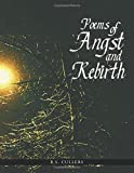 Poems of Angst and Rebirth