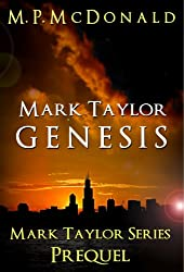 Mark Taylor: Genesis (The Mark Taylor Series Book 0) (English Edition)