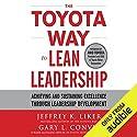 The Toyota Way to Lean Leadership: Achieving and Sustaining Excellence Through Leadership Development Hörbuch von Jeffrey Liker, Gary L. Convis Gesprochen von: Jim Meskimen