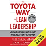 #9: The Toyota Way to Lean Leadership: Achieving and Sustaining Excellence Through Leadership Development