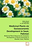 Medicinal Plants Viz Socioeconomic Development in Swat, Pakistan, Iftikhar Ahmad and Ayub Khan, 3639261321