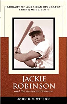 jackie-robinson-and-the-american-dilemma-library-of-american-biography
