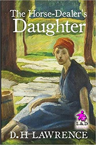 Concept of love in the horse dealers daughter by dh lawrence