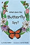 img - for What does the Butterfly Spy? book / textbook / text book