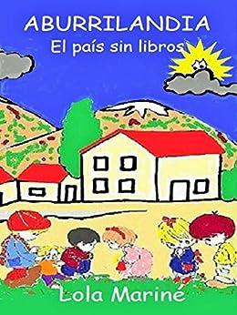 Aburrilandia: El país sin libros (Spanish Edition) by [Mariné, Lola]