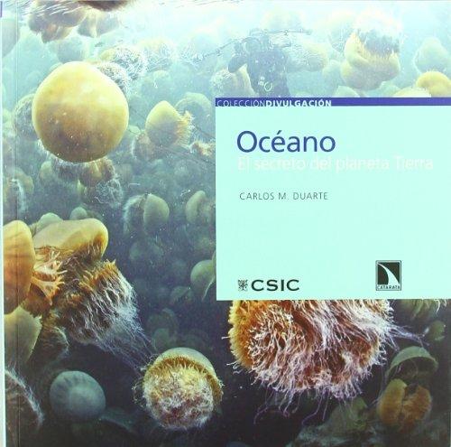 Descargar Libro Océano: El Secreto Del Planeta Tierra Carlos Manuel Duarte Quesada