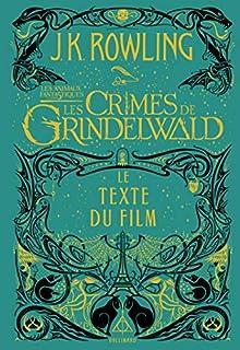 Les animaux fantastiques 02 : les crimes de Grindelwald, Rowling, J.K.