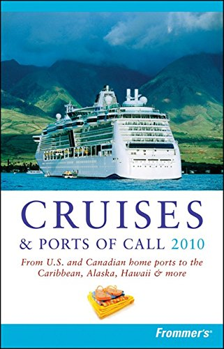 Frommer's Cruises and Ports of Call 2010 (Frommer's Complete Guides)