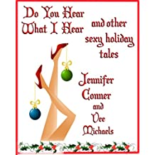 Do You hear What I Hear? And other Sexy Holiday Tales