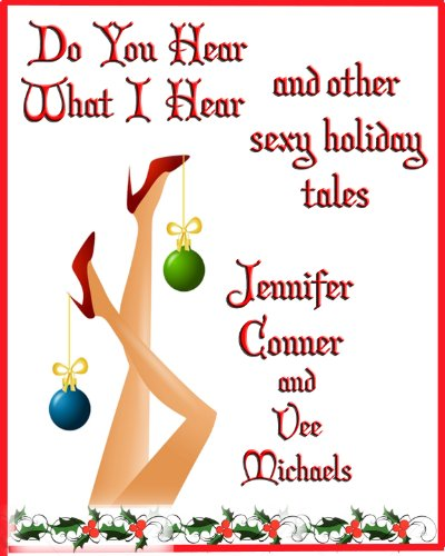 Do You hear What I Hear? And other Sexy Holiday Tales (English Edition)