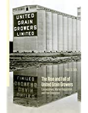 The Rise and Fall of United Grain Growers: Cooperatives, Market Regulation, and Free Enterprise
