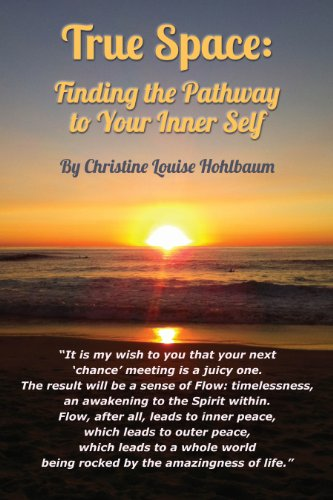 True Space: Finding the Pathway to Your Inner Self