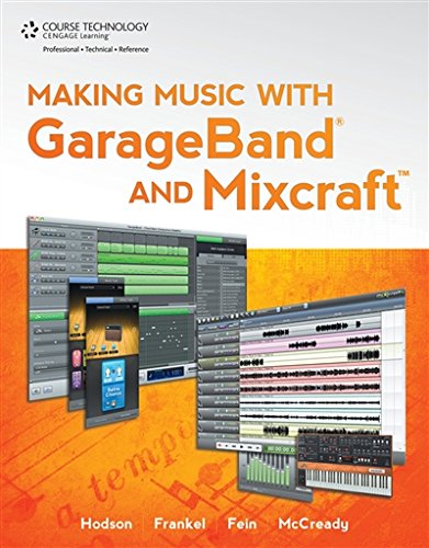 Making Music with GarageBand and Mixcraft (Book & DVD)